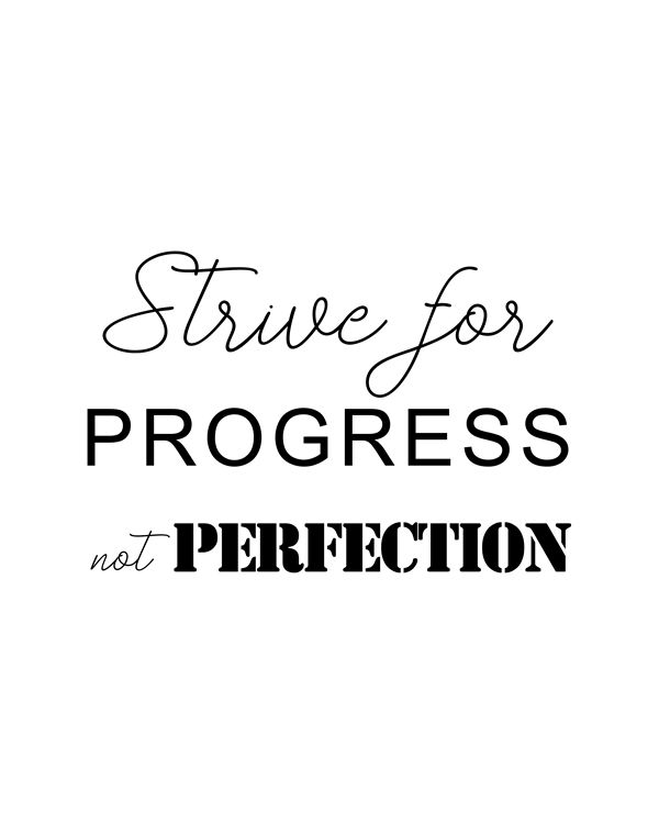 Strive for Progress not Perfection. Hang up a little daily inspiration with this digital print. Wall Art, Office Home Decor, Inspirational art, DIY sign, wall decor, Printables home decor floral  || 8x10 inches (HD pdf)