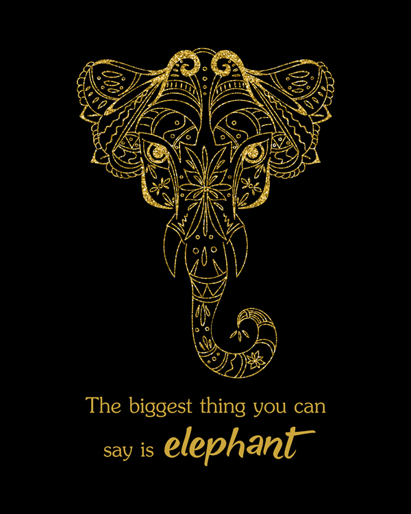 The biggest thing you can say is elephant. Quote Poster, Elephant Art Print, Elephant Quote Wall Art, Watercolor Elephant Art || 8x10 inches (HD pdf)